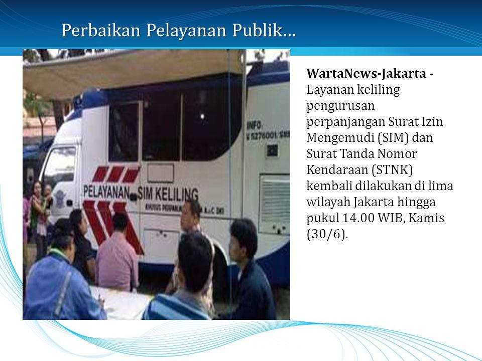 WartaNews-Jakarta - Layanan keliling pengurusan perpanjangan Surat Izin Mengemudi (SIM) dan Surat Tanda Nomor Kendaraan (STNK) kembali dilakukan di li