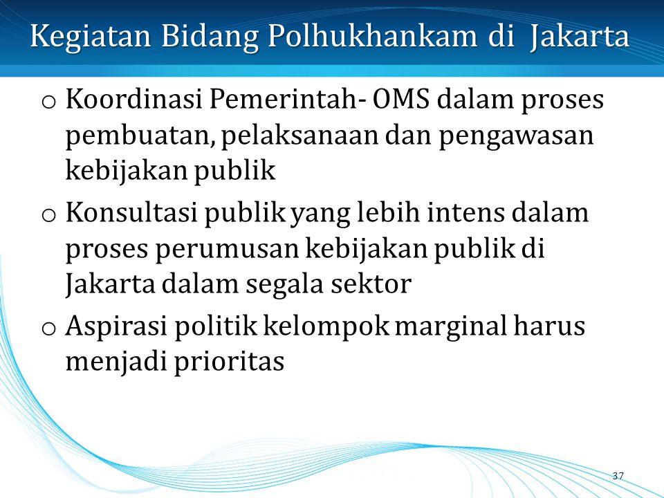 o Koordinasi Pemerintah- OMS dalam proses pembuatan, pelaksanaan dan pengawasan kebijakan publik o Konsultasi publik yang lebih intens dalam proses pe