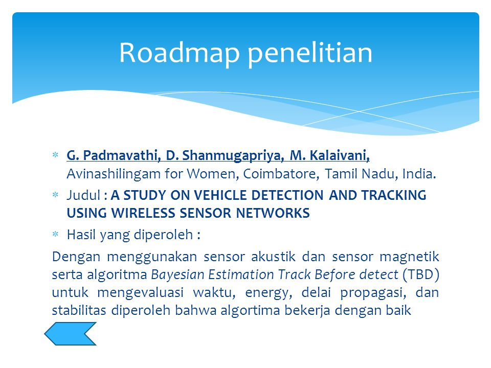  G. Padmavathi, D. Shanmugapriya, M. Kalaivani, Avinashilingam for Women, Coimbatore, Tamil Nadu, India.  Judul : A STUDY ON VEHICLE DETECTION AND T