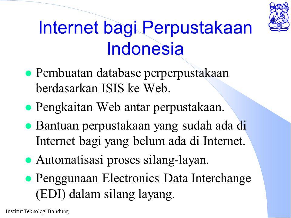 Institut Teknologi Bandung Internet bagi Perpustakaan Indonesia l Pembuatan database perperpustakaan berdasarkan ISIS ke Web.