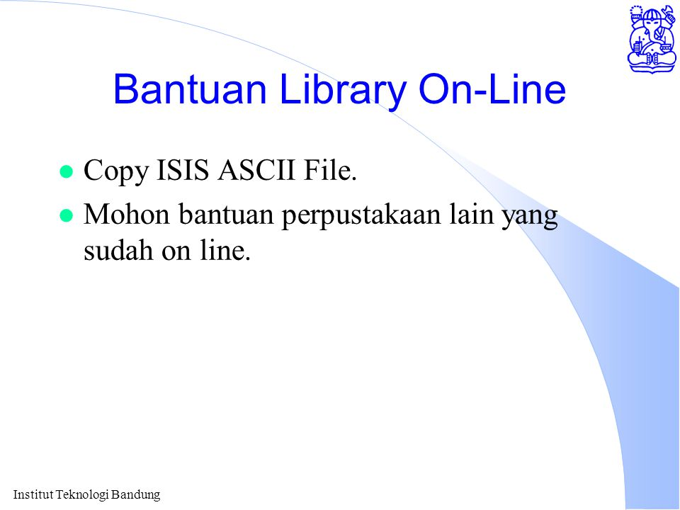 Bantuan Library On-Line l Copy ISIS ASCII File.
