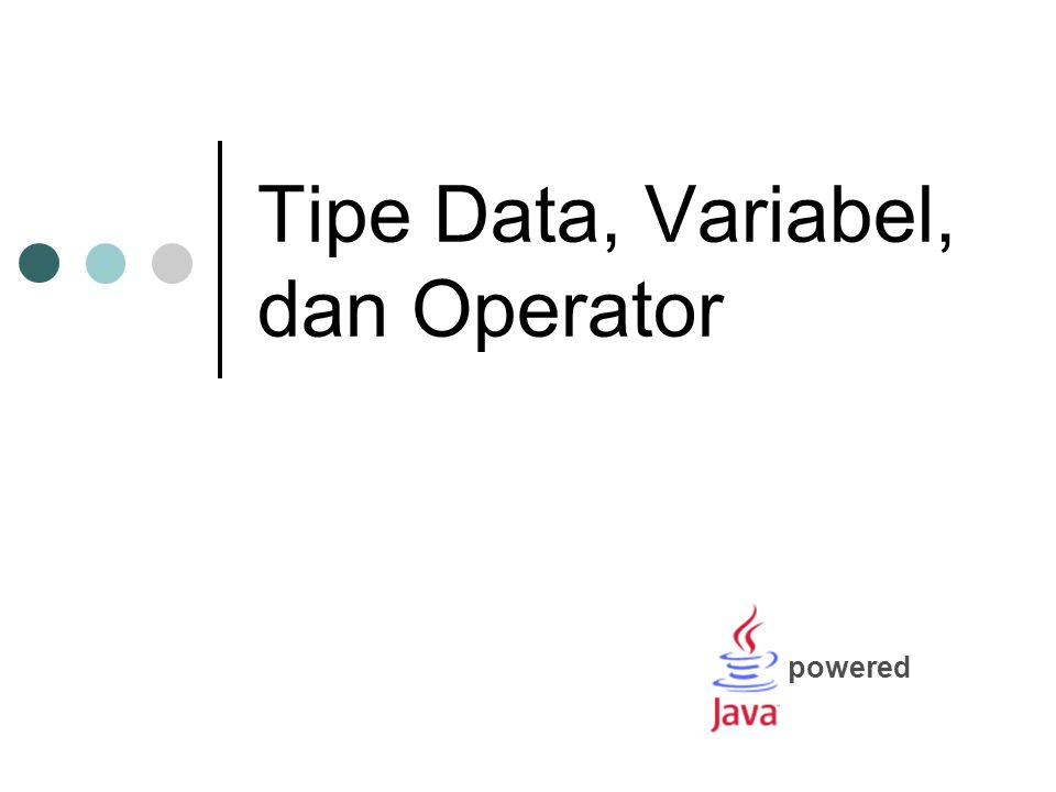 Tipe Data, Variabel, dan Operator powered