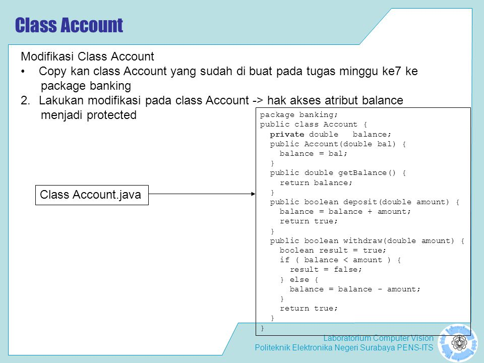 Laboratorium Computer Vision Politeknik Elektronika Negeri Surabaya PENS-ITS Class Account Modifikasi Class Account Copy kan class Account yang sudah