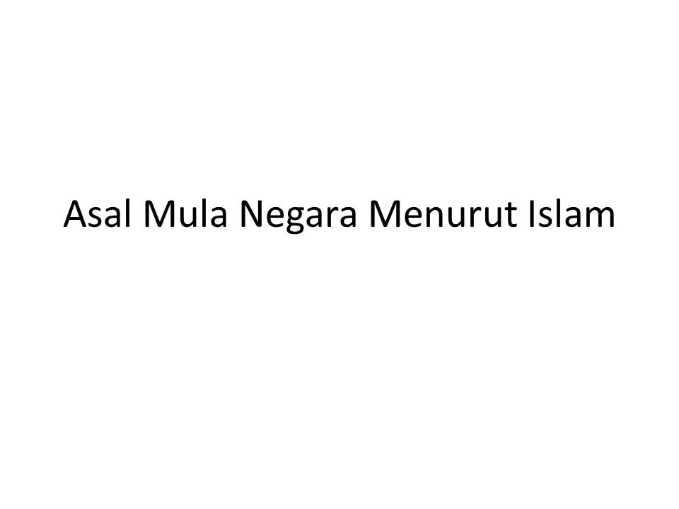 Asal Mula Negara Menurut Islam
