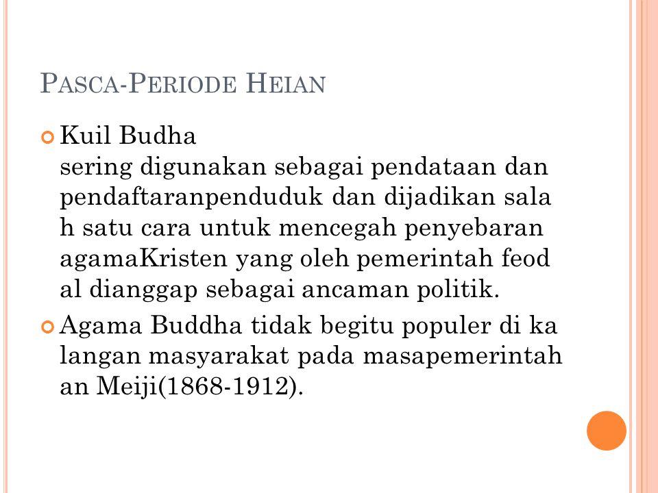 P ASCA -P ERIODE H EIAN Kuil Budha sering digunakan sebagai pendataan dan pendaftaranpenduduk dan dijadikan sala h satu cara untuk mencegah penyebaran