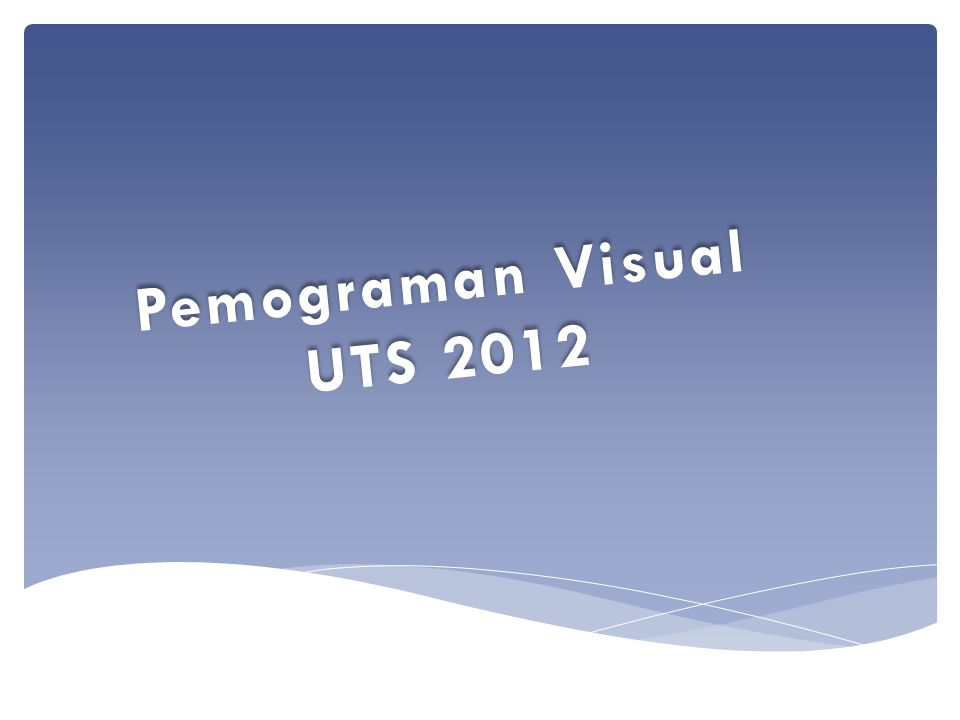 Pemograman Visual UTS 2012
