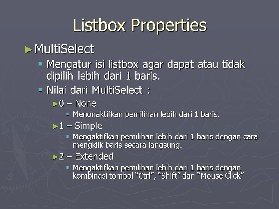 Listbox Properties ► TabIndex  Nomor urutan index perpindahan cursor ketika tombol TAB ditekan.