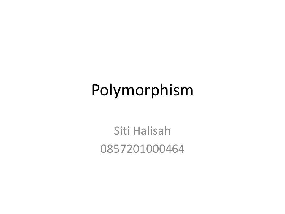 Polymorphism Siti Halisah 0857201000464