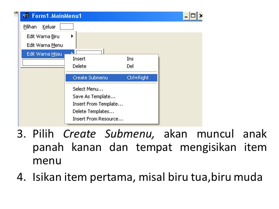 3. Pilih Create Submenu, akan muncul anak panah kanan dan tempat mengisikan item menu 4.