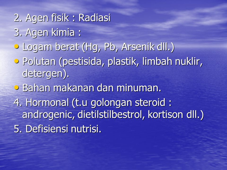 2.Agen fisik : Radiasi 3.