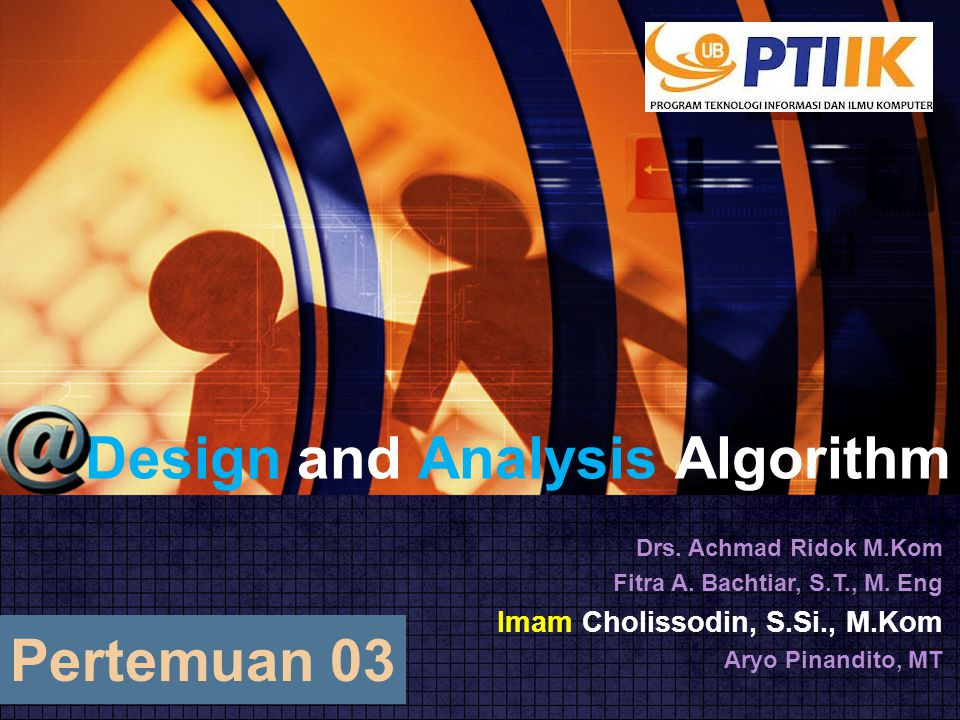Design and Analysis Algorithm Drs.Achmad Ridok M.Kom Fitra A.