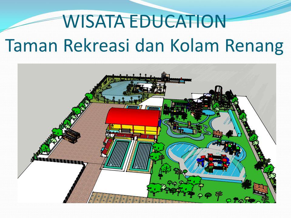 WISATA EDUCATION Taman Rekreasi dan Kolam Renang
