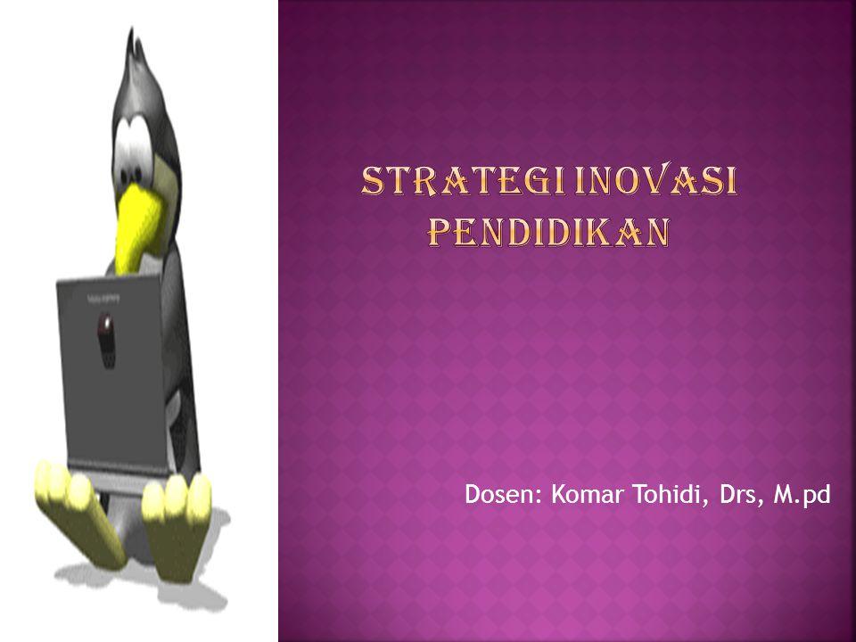 Dosen: Komar Tohidi, Drs, M.pd