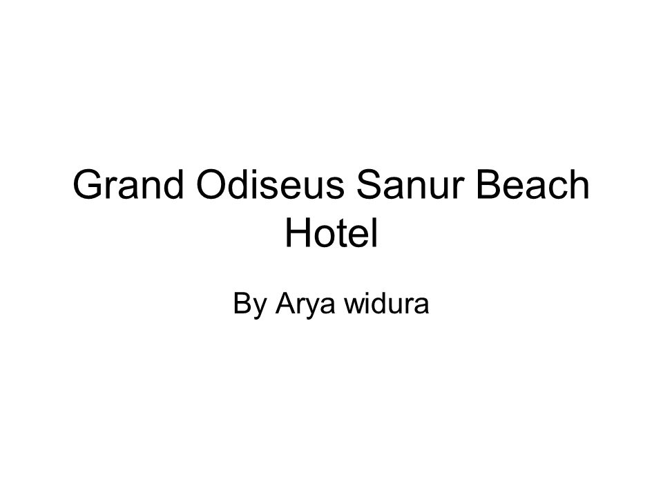 Grand Odiseus Sanur Beach Hotel By Arya widura