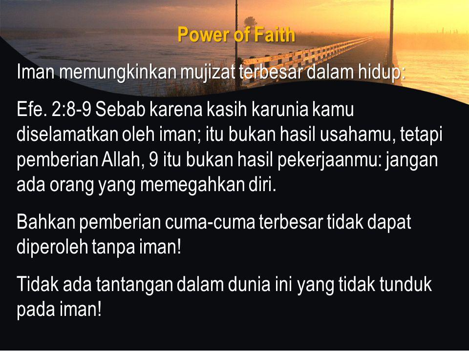 Power of Faith Iman memungkinkan mujizat terbesar dalam hidup: Efe.