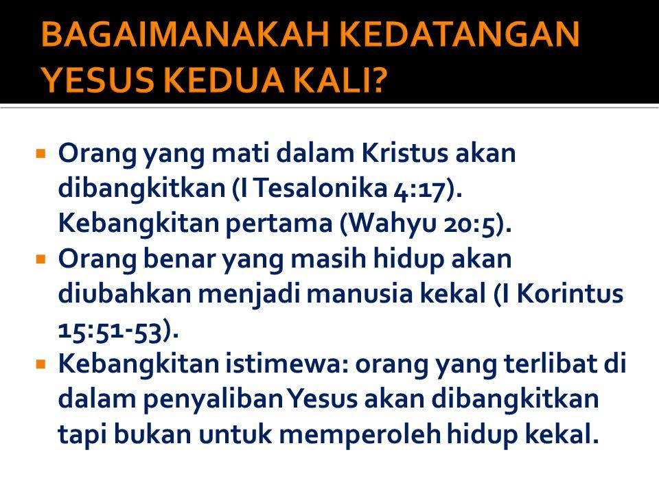  Orang yang mati dalam Kristus akan dibangkitkan (I Tesalonika 4:17).