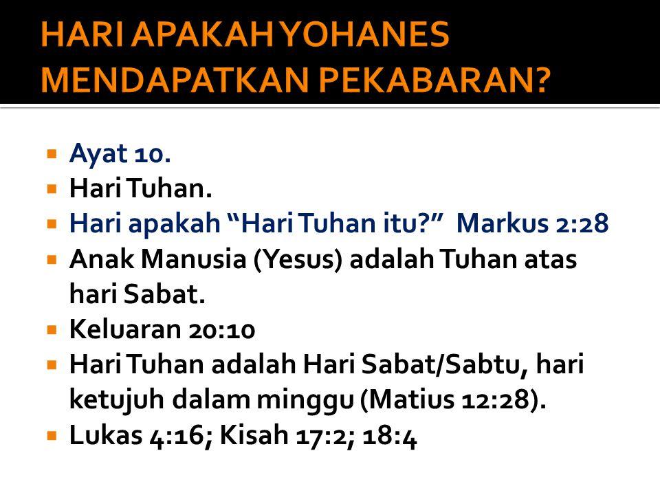  Ayat 10. Hari Tuhan.