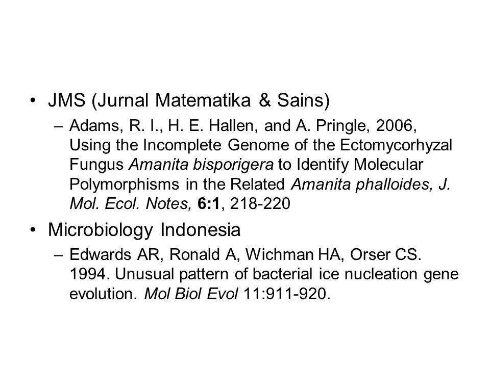 JMS (Jurnal Matematika & Sains) –Adams, R. I., H. E. Hallen, and A. Pringle, 2006, Using the Incomplete Genome of the Ectomycorhyzal Fungus Amanita bi
