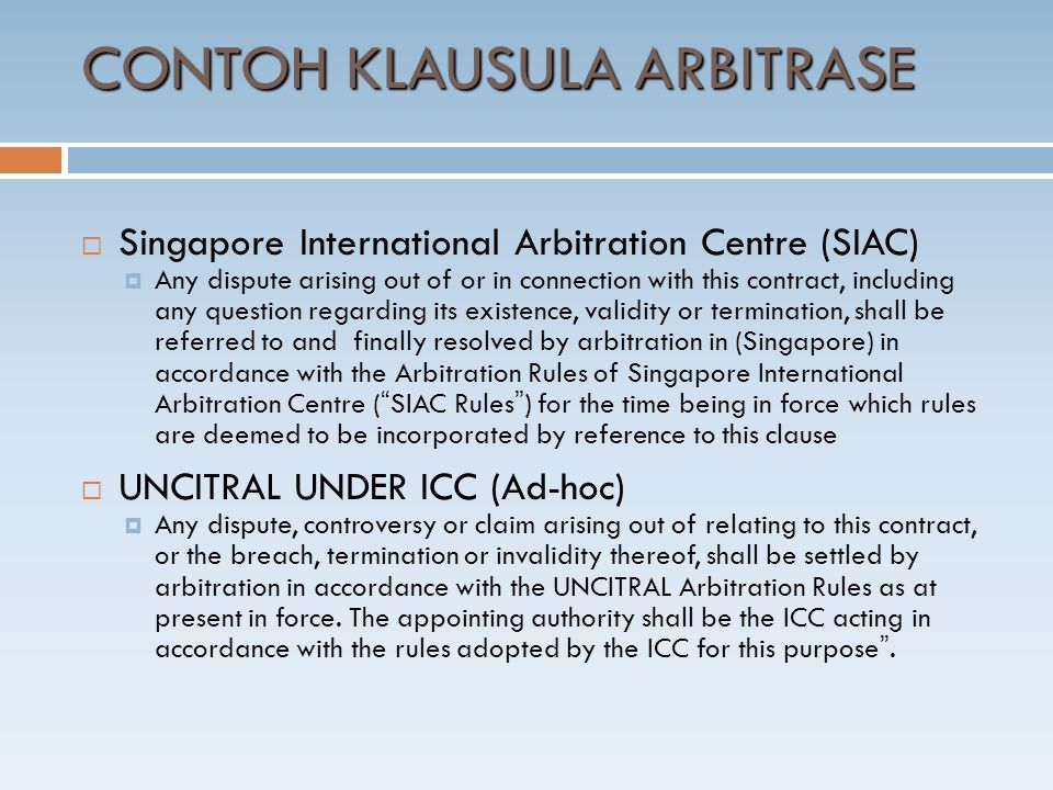  Singapore International Arbitration Centre (SIAC)  Any dispute arising out of or in connection with this contract, including any question regarding
