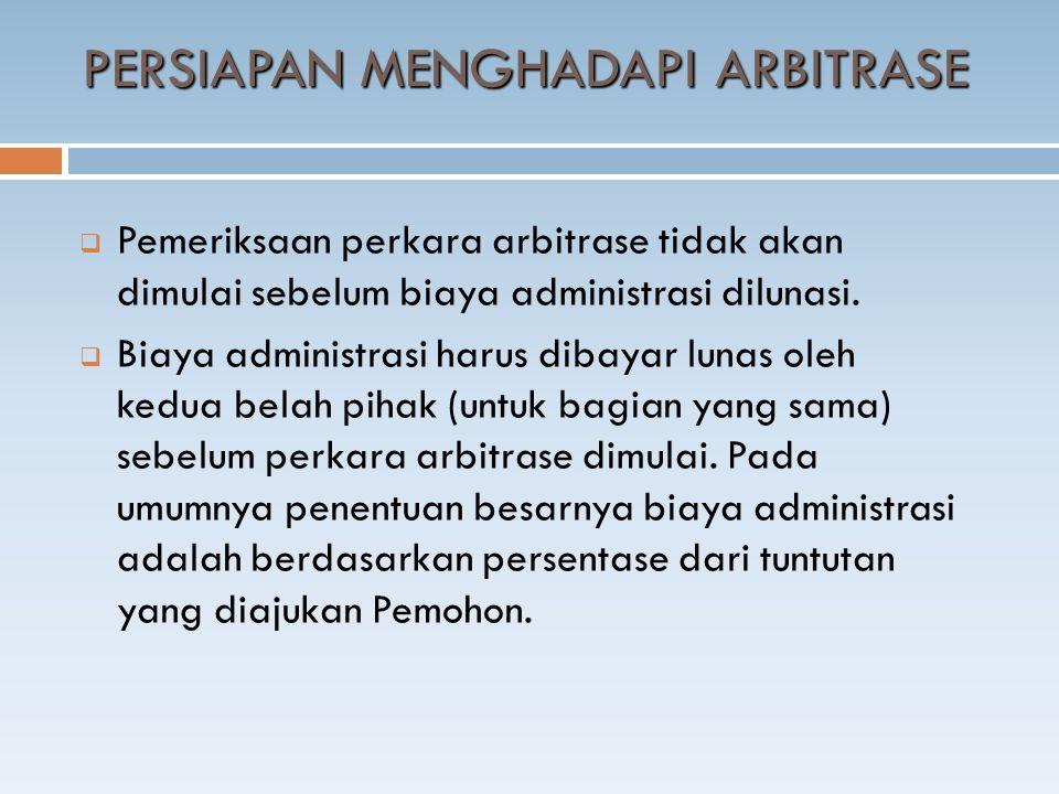  Pemeriksaan perkara arbitrase tidak akan dimulai sebelum biaya administrasi dilunasi.  Biaya administrasi harus dibayar lunas oleh kedua belah piha