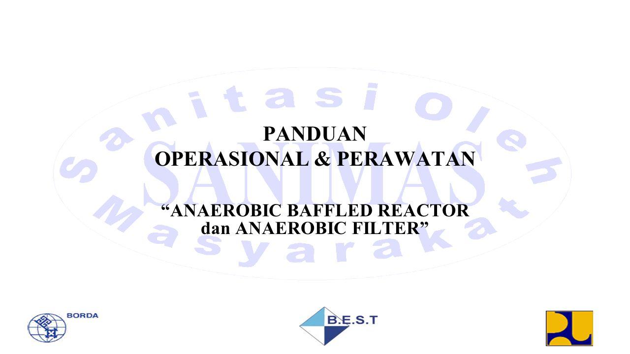 """PANDUAN OPERASIONAL & PERAWATAN """"ANAEROBIC BAFFLED REACTOR dan ANAEROBIC FILTER"""""""