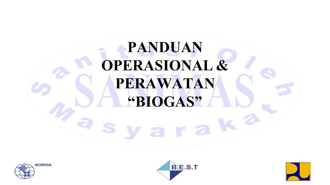 """PANDUAN OPERASIONAL & PERAWATAN """"BIOGAS"""""""