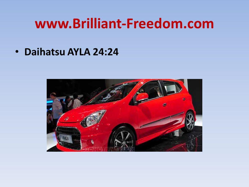 www.Brilliant-Freedom.com Daihatsu AYLA 24:24