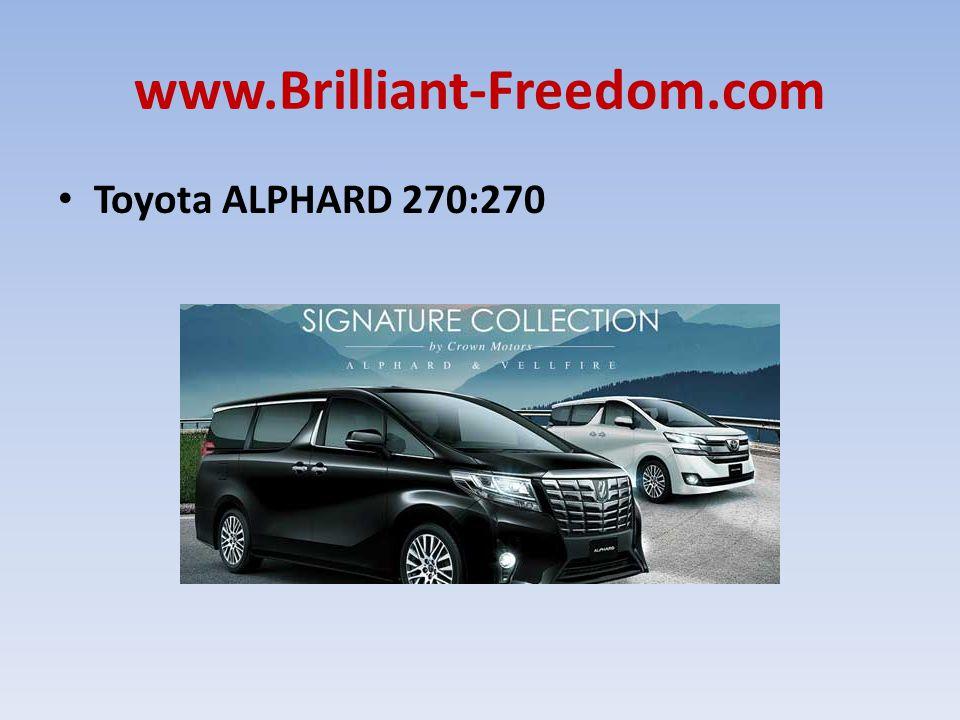 www.Brilliant-Freedom.com Toyota ALPHARD 270:270