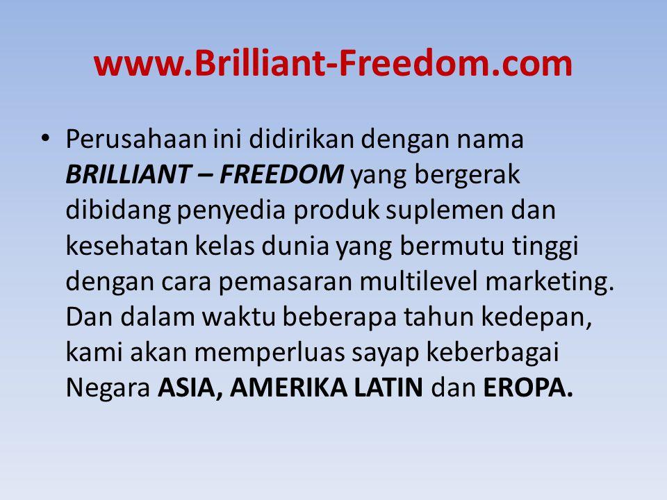 www.Brilliant-Freedom.com Perusahaan ini didirikan dengan nama BRILLIANT – FREEDOM yang bergerak dibidang penyedia produk suplemen dan kesehatan kelas