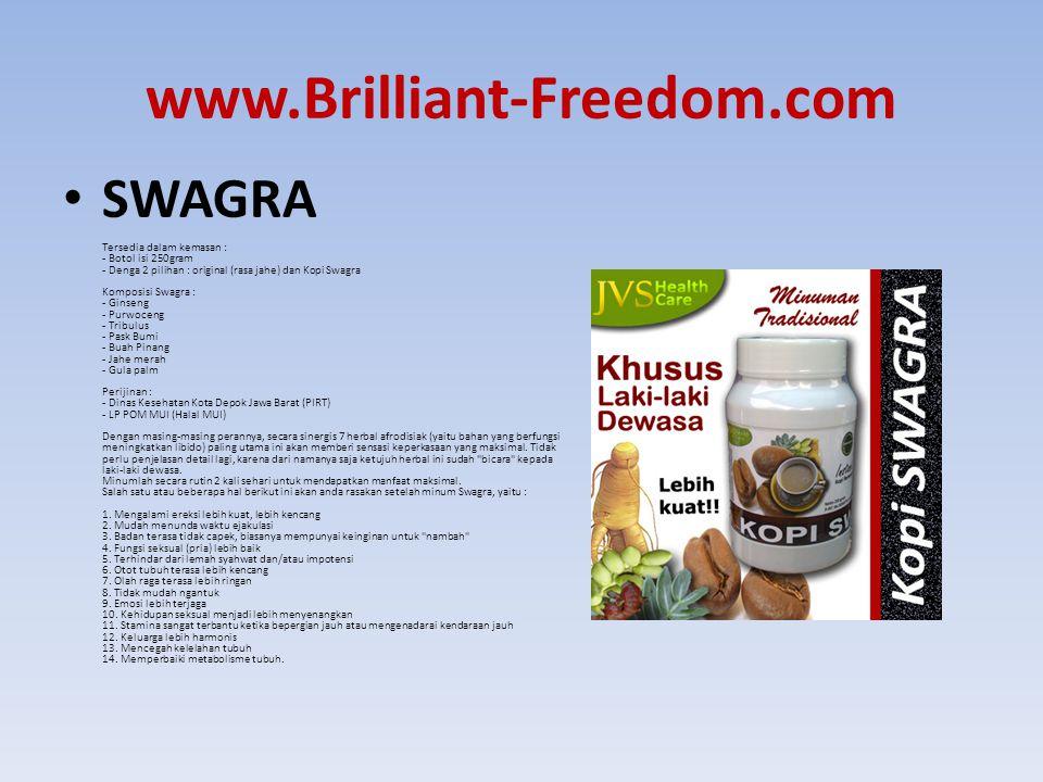 www.Brilliant-Freedom.com SWAGRA Tersedia dalam kemasan : - Botol isi 250gram - Denga 2 pilihan : original (rasa jahe) dan Kopi Swagra Komposisi Swagr