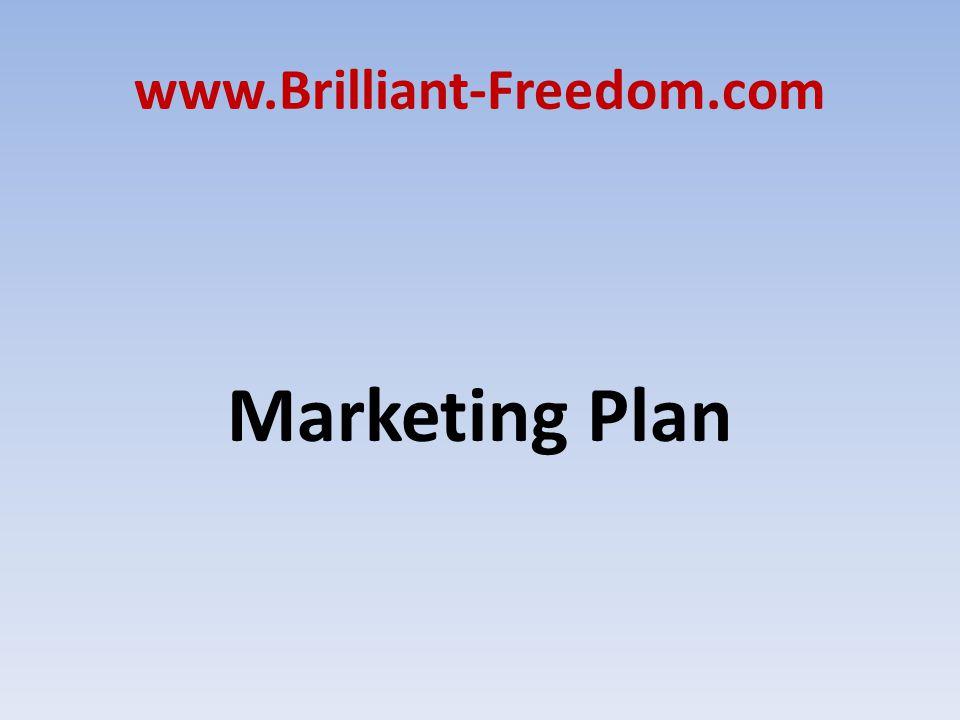 www.Brilliant-Freedom.com Marketing Plan