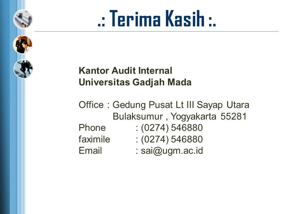 .: Terima Kasih :. Kantor Audit Internal Universitas Gadjah Mada Office : Gedung Pusat Lt III Sayap Utara Bulaksumur, Yogyakarta 55281 Phone : (0274)