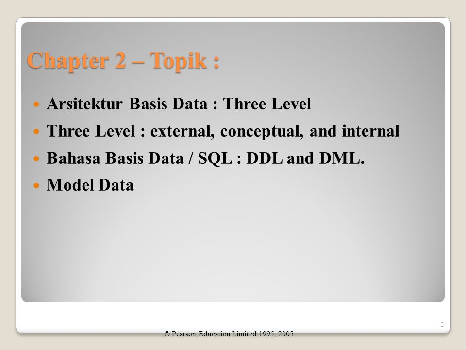 Multi-User DBMS Architectures Teleprocessing File-server Client-server 33 © Pearson Education Limited 1995, 2005