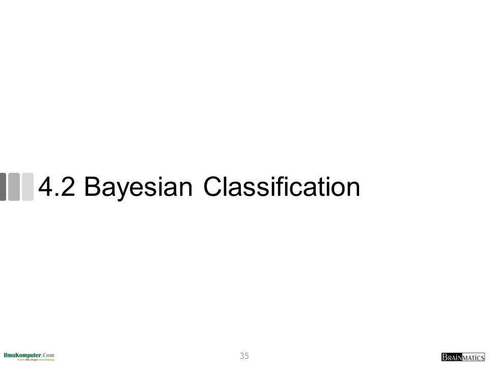 4.2 Bayesian Classification 35