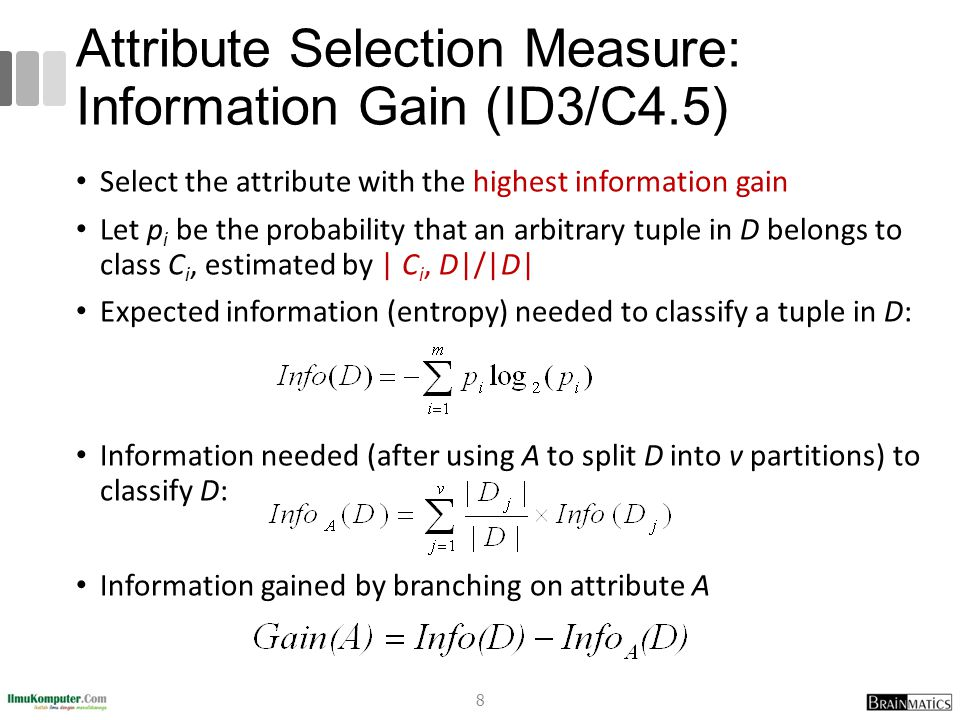 Comparing Attribute Selection Measures The three measures, in general, return good results but Information gain: biased towards multivalued attributes Gain ratio: tends to prefer unbalanced splits in which one partition is much smaller than the others Gini index: biased to multivalued attributes has difficulty when # of classes is large tends to favor tests that result in equal-sized partitions and purity in both partitions 29