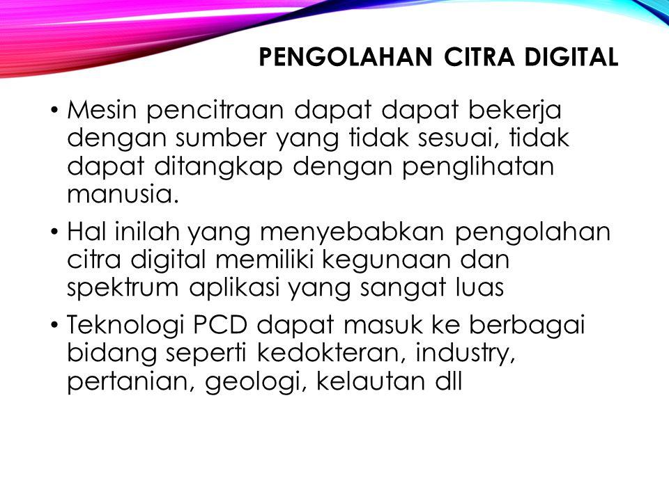 PCD mempunyai input dan output berupa citra, sebagai contoh suatu citra ditrasnformasikan ke bentuk citra yang lain.
