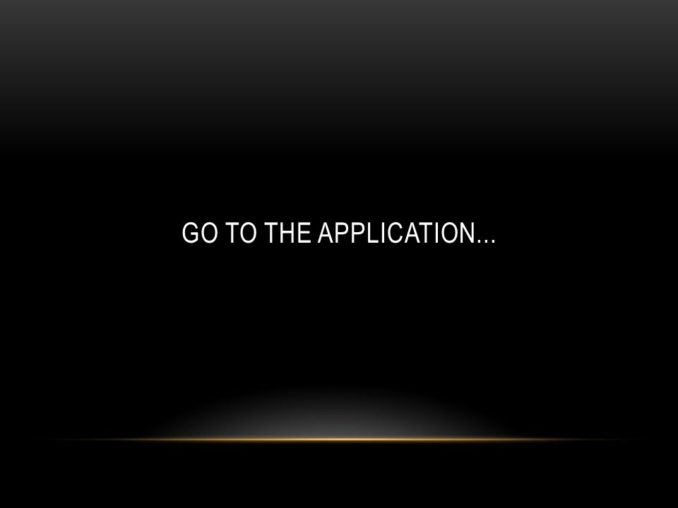 GO TO THE APPLICATION...