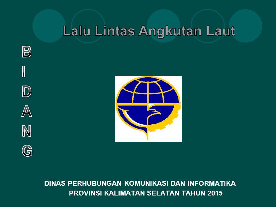 DINAS PERHUBUNGAN KOMUNIKASI DAN INFORMATIKA PROVINSI KALIMATAN SELATAN TAHUN 2015