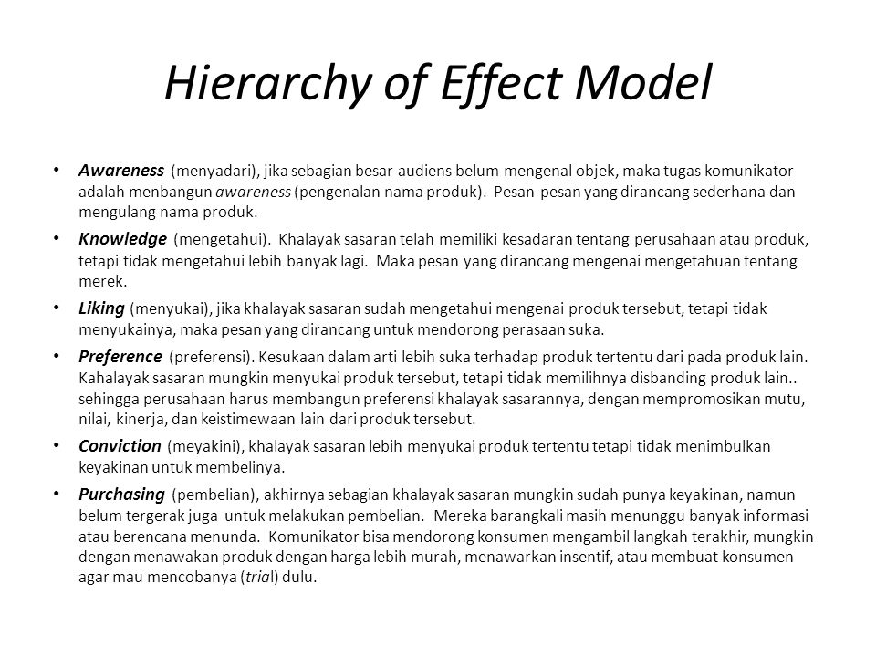 Hierarchy of Effect Model Awareness (menyadari), jika sebagian besar audiens belum mengenal objek, maka tugas komunikator adalah menbangun awareness (