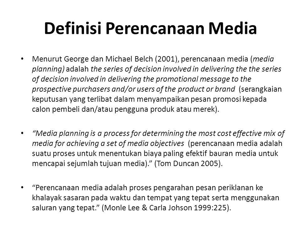 Menurut George dan Michael Belch (2001), perencanaan media (media planning) adalah the series of decision involved in delivering the the series of dec