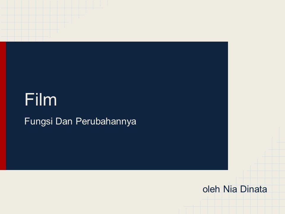 Film Fungsi Dan Perubahannya oleh Nia Dinata