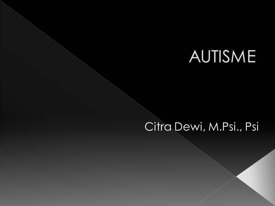  Autism Spectrum Disorders (ASD)  Pervasive Developmental disorders