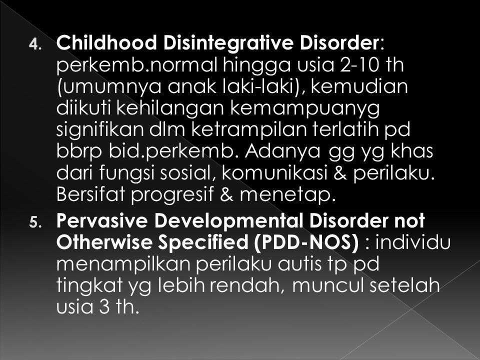 Ketidakmampuan/cacat perkemb yg mempengaruhi komunikasi verbal & nonverbal serta in-sos.