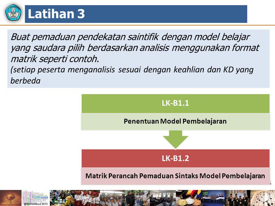 54 Buat pemaduan pendekatan saintifik dengan model belajar yang saudara pilih berdasarkan analisis menggunakan format matrik seperti contoh. (setiap p