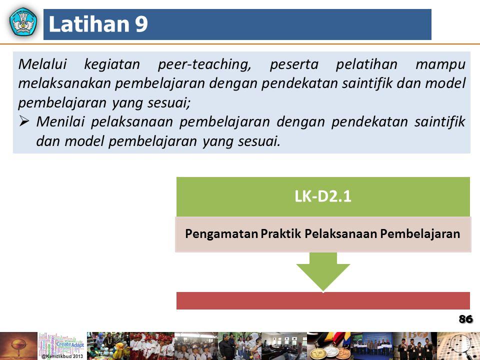 86 Melalui kegiatan peer-teaching, peserta pelatihan mampu melaksanakan pembelajaran dengan pendekatan saintifik dan model pembelajaran yang sesuai; 