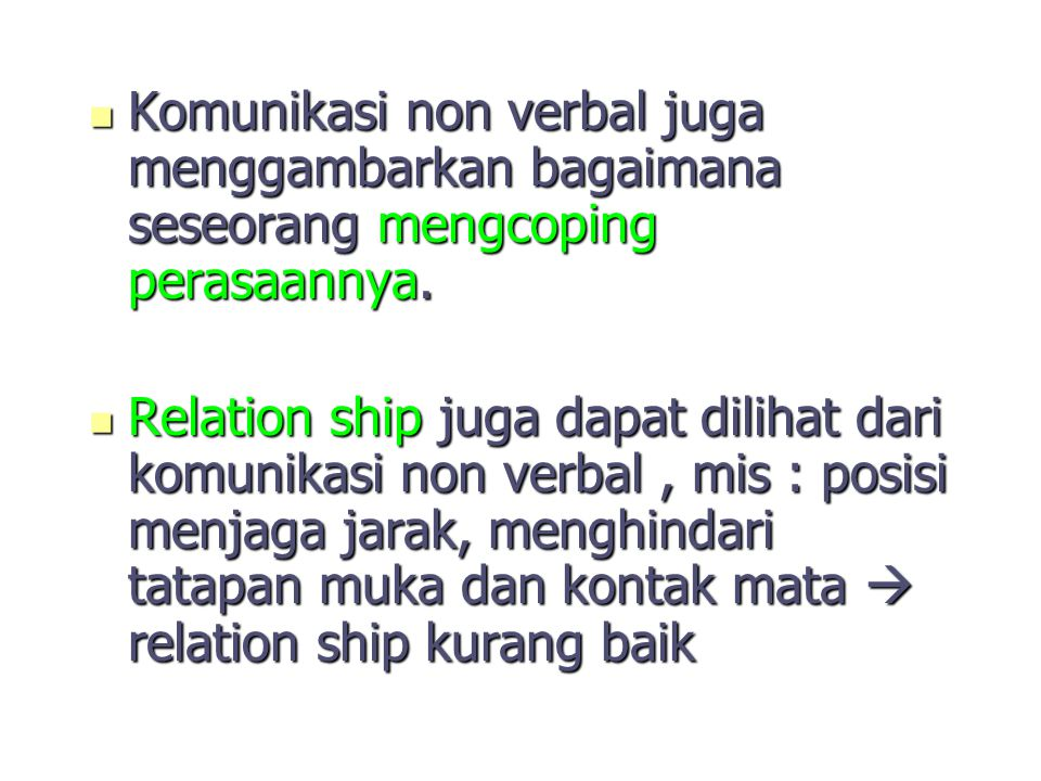 Komunikasi non verbal juga menggambarkan bagaimana seseorang mengcoping perasaannya. Komunikasi non verbal juga menggambarkan bagaimana seseorang meng