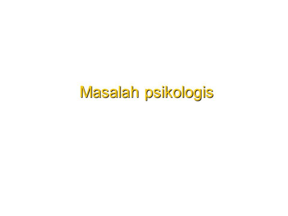 Masalah psikologis Masalah psikologis