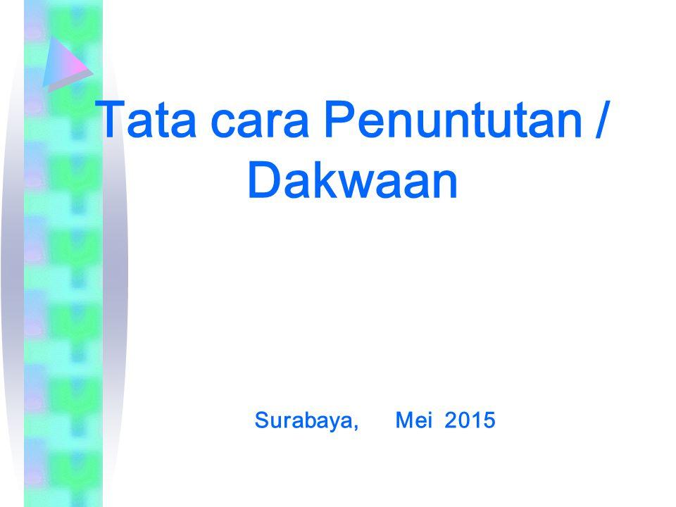 Tata cara Penuntutan / Dakwaan Surabaya, Mei 2015