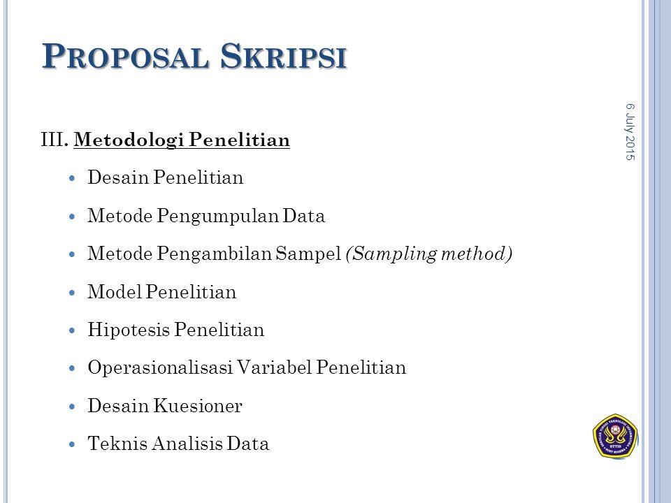P ROPOSAL S KRIPSI III. Metodologi Penelitian Desain Penelitian Metode Pengumpulan Data Metode Pengambilan Sampel (Sampling method) Model Penelitian H