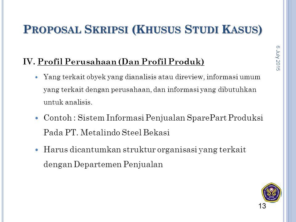 P ROPOSAL S KRIPSI (K HUSUS S TUDI K ASUS ) IV. Profil Perusahaan (Dan Profil Produk) Yang terkait obyek yang dianalisis atau direview, informasi umum